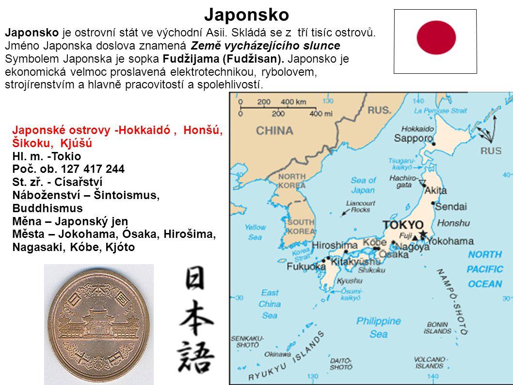 Japonsko Japonsko je ostrovní stát ve východní Asii. Skládá se z tří tisíc ostrovů. Jméno Japonska doslova znamená Země vycházejícího slunce.