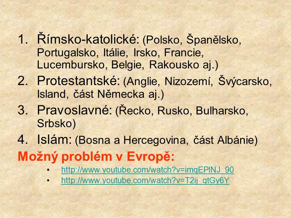 Protestantské: (Anglie, Nizozemí, Švýcarsko, Island, část Německa aj.)