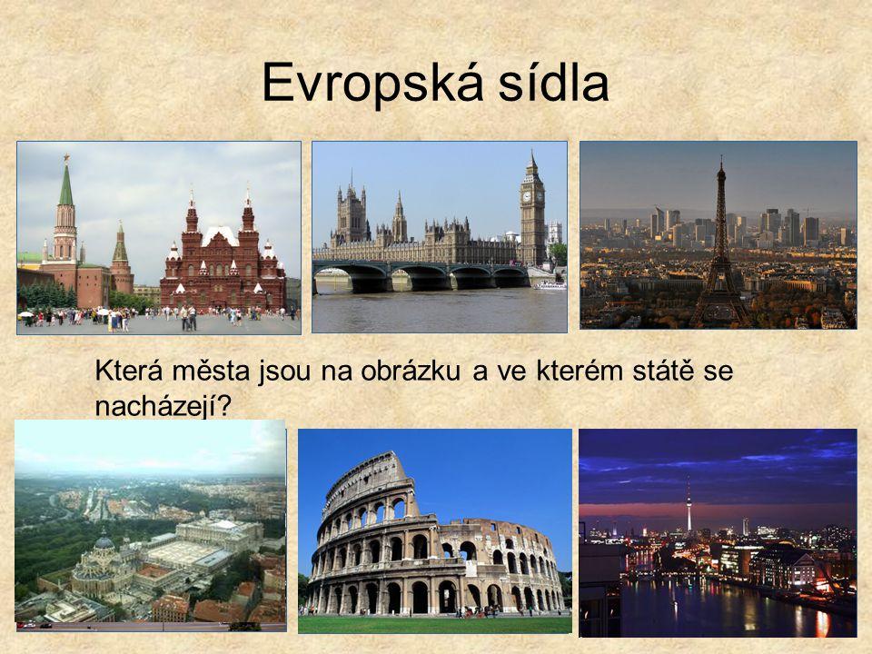 Evropská sídla Která města jsou na obrázku a ve kterém státě se nacházejí