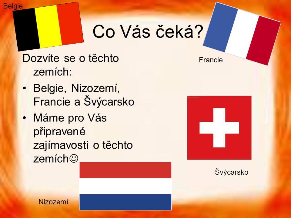Co Vás čeká Dozvíte se o těchto zemích: