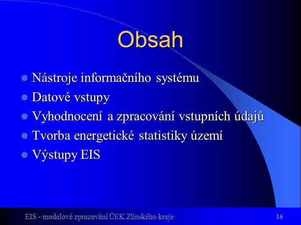Obsah Nástroje informačního systému Datové vstupy