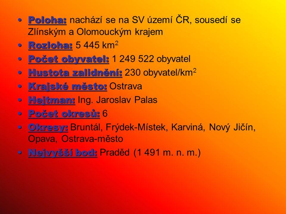 Poloha: nachází se na SV území ČR, sousedí se Zlínským a Olomouckým krajem