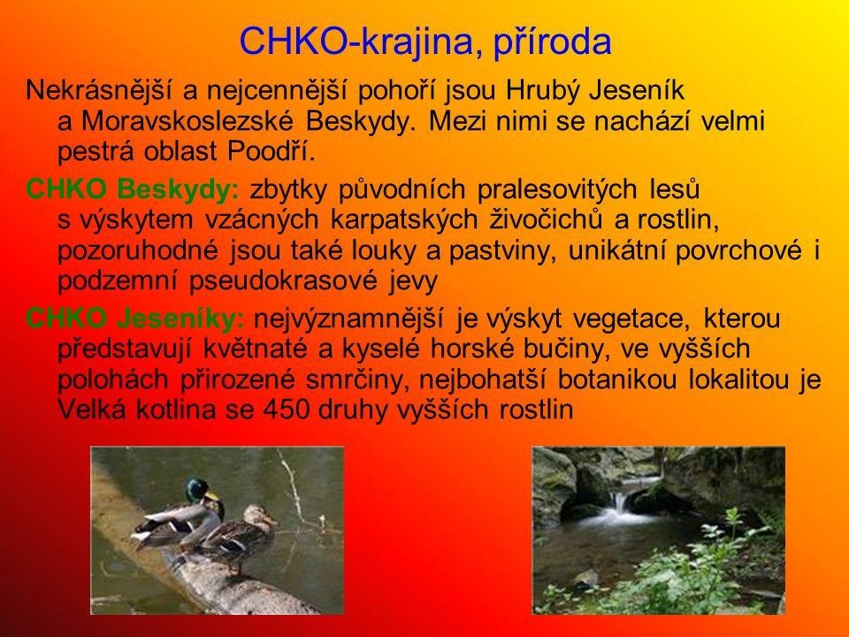 CHKO-krajina, příroda Nekrásnější a nejcennější pohoří jsou Hrubý Jeseník a Moravskoslezské Beskydy. Mezi nimi se nachází velmi pestrá oblast Poodří.