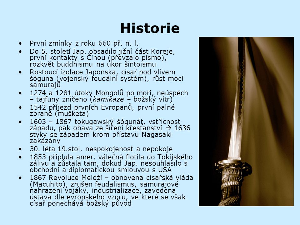 Historie První zmínky z roku 660 př. n. l.