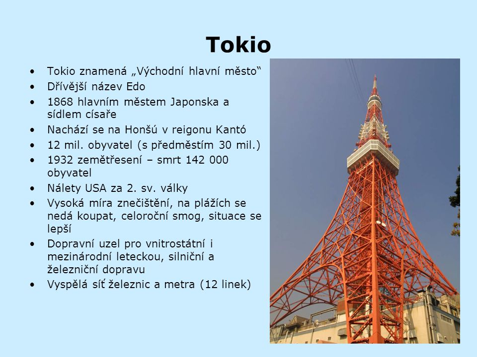 """Tokio Tokio znamená """"Východní hlavní město Dřívější název Edo"""