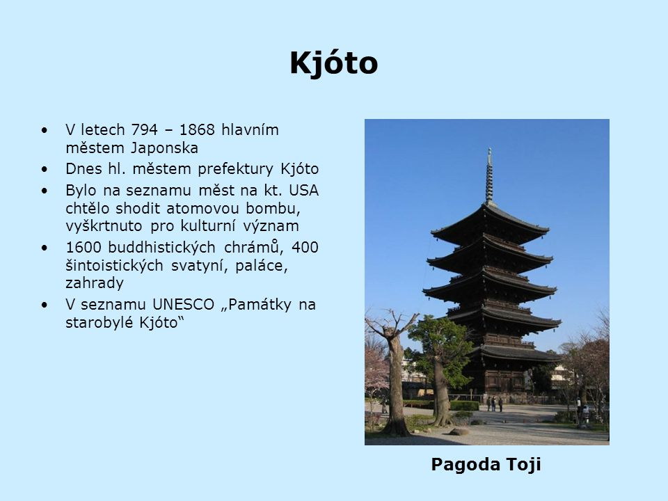 Kjóto Pagoda Toji V letech 794 – 1868 hlavním městem Japonska