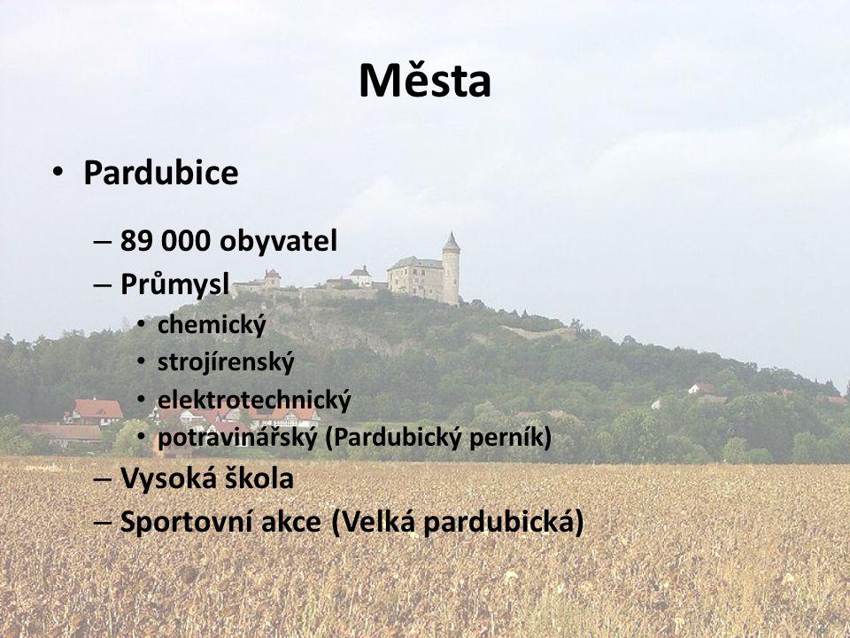 Města Pardubice 89 000 obyvatel Průmysl Vysoká škola