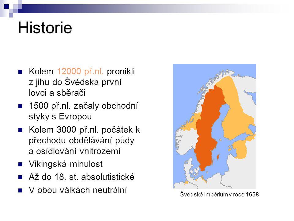 Historie Kolem 12000 př.nl. pronikli z jihu do Švédska první lovci a sběrači. 1500 př.nl. začaly obchodní styky s Evropou.