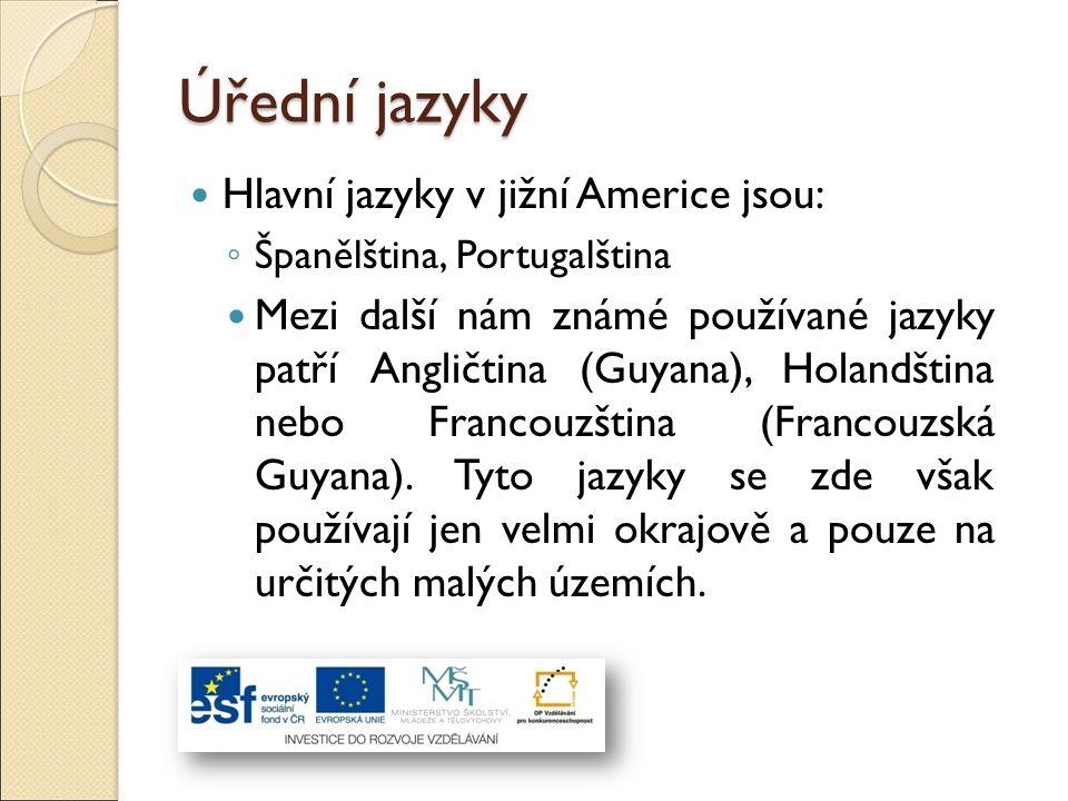 Úřední jazyky Hlavní jazyky v jižní Americe jsou: