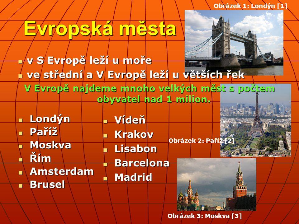 V Evropě najdeme mnoho velkých měst s počtem obyvatel nad 1 milion.