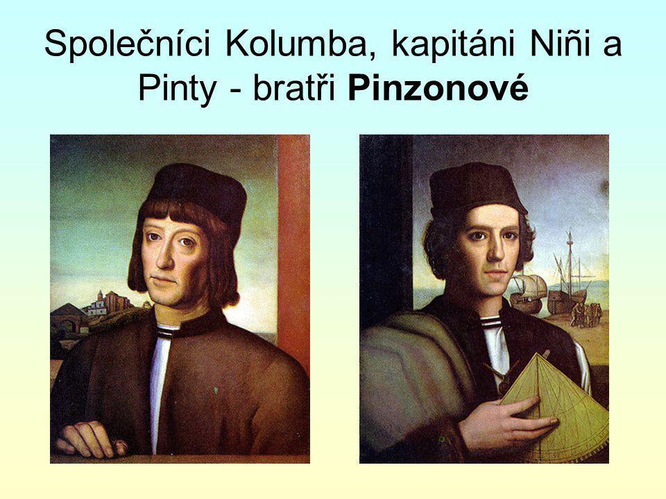 Společníci Kolumba, kapitáni Niñi a Pinty - bratři Pinzonové