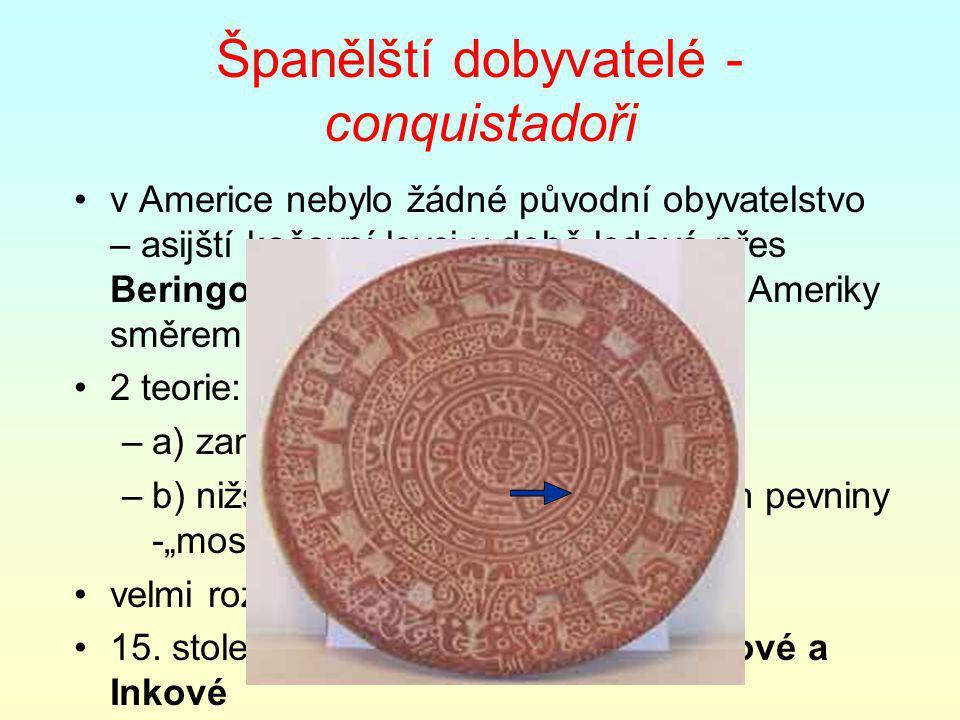 Španělští dobyvatelé - conquistadoři