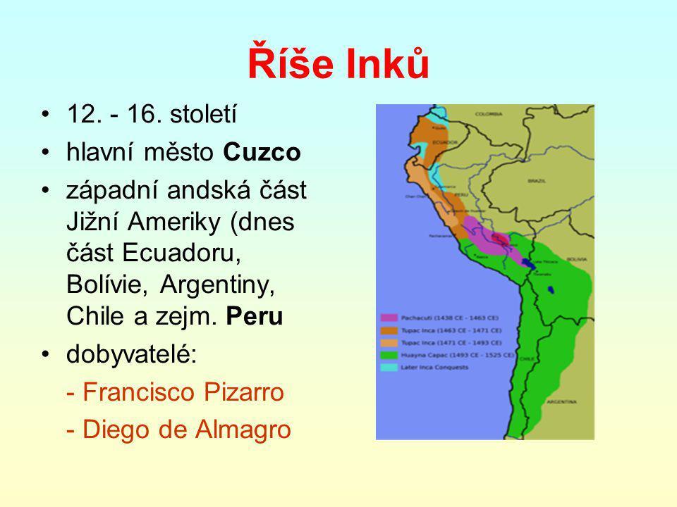 Říše Inků 12. - 16. století hlavní město Cuzco