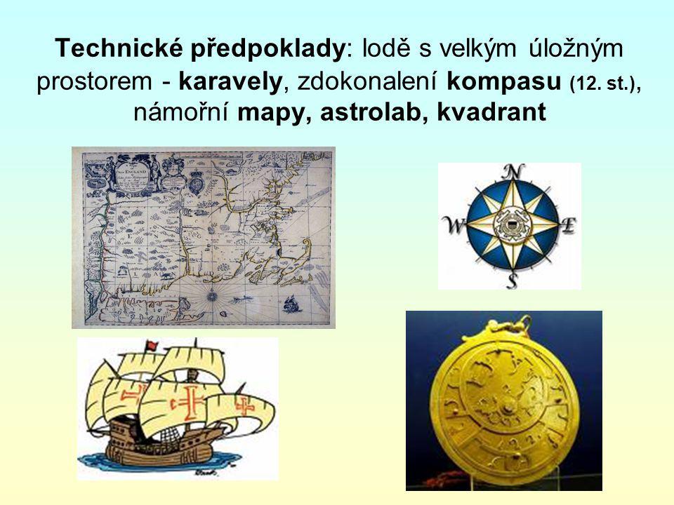 Technické předpoklady: lodě s velkým úložným prostorem - karavely, zdokonalení kompasu (12.