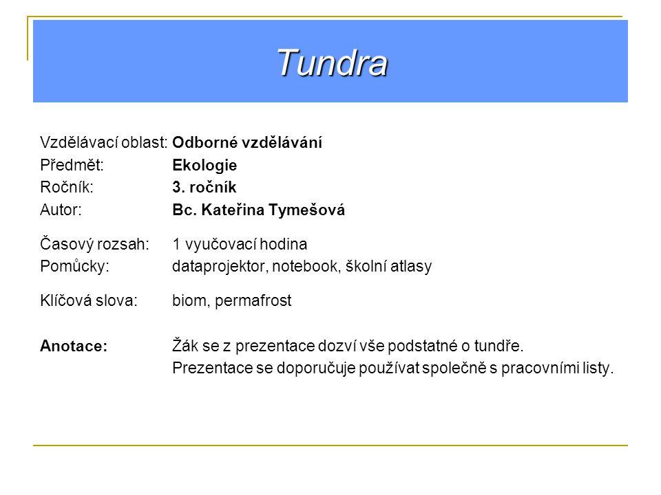 Tundra Vzdělávací oblast: Odborné vzdělávání Předmět: Ekologie