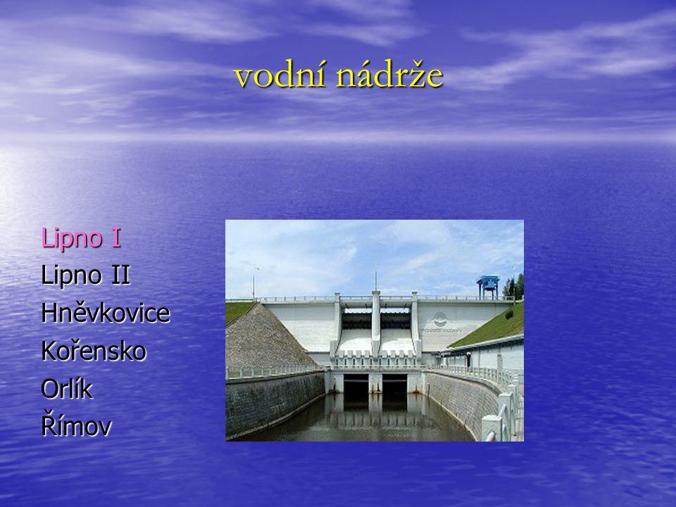 vodní nádrže Lipno I Lipno II Hněvkovice Kořensko Orlík Římov