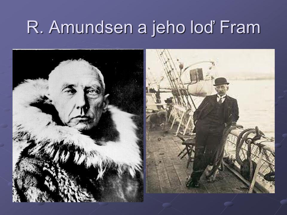 R. Amundsen a jeho loď Fram