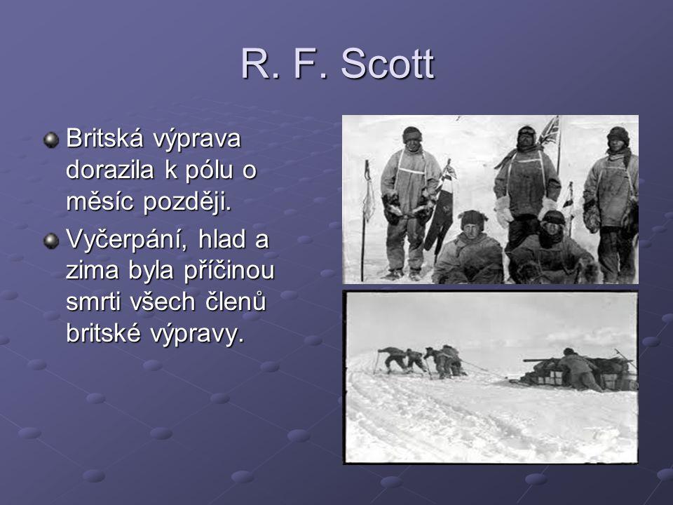 R. F. Scott Britská výprava dorazila k pólu o měsíc později.