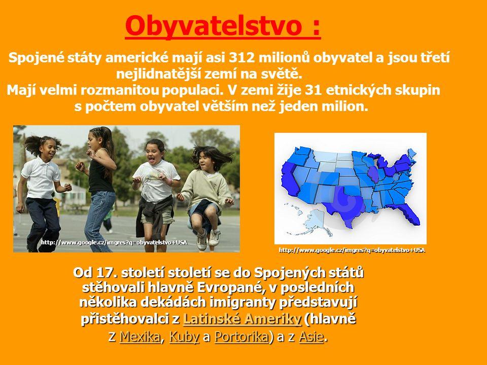 Obyvatelstvo : Spojené státy americké mají asi 312 milionů obyvatel a jsou třetí. nejlidnatější zemí na světě.