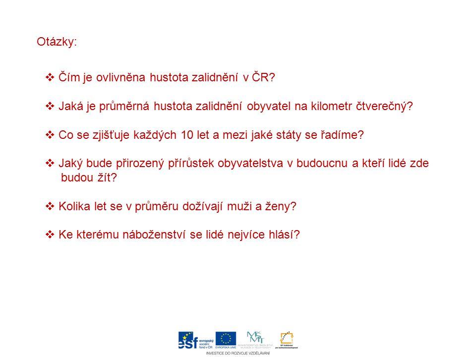 Otázky: Čím je ovlivněna hustota zalidnění v ČR Jaká je průměrná hustota zalidnění obyvatel na kilometr čtverečný