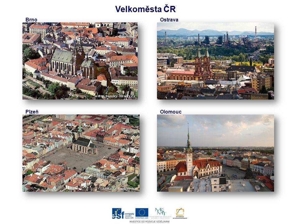 Velkoměsta ČR Brno Ostrava Plzeň Olomouc
