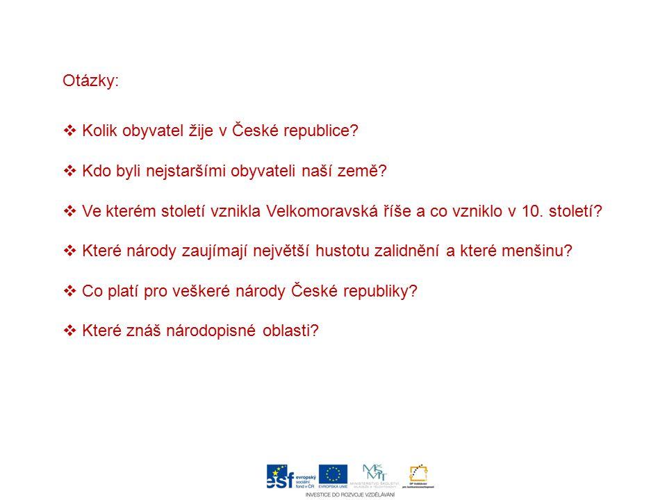 Otázky: Kolik obyvatel žije v České republice Kdo byli nejstaršími obyvateli naší země