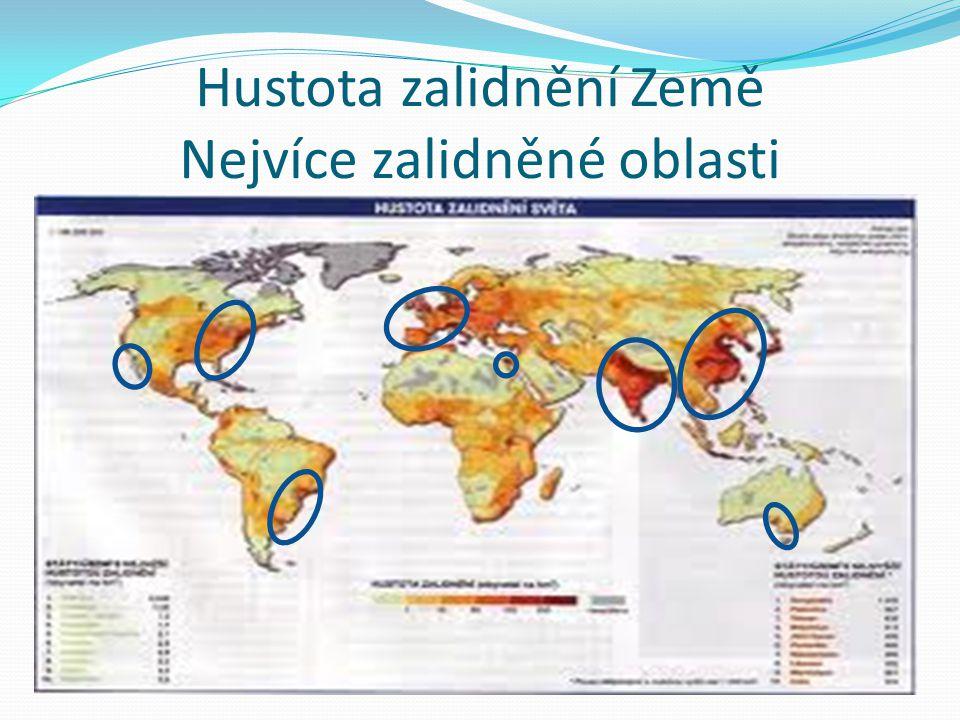 Hustota zalidnění Země Nejvíce zalidněné oblasti