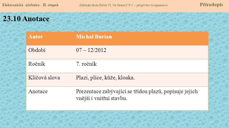 23.10 Anotace Autor Michal Burian Období 07 – 12/2012 Ročník 7. ročník
