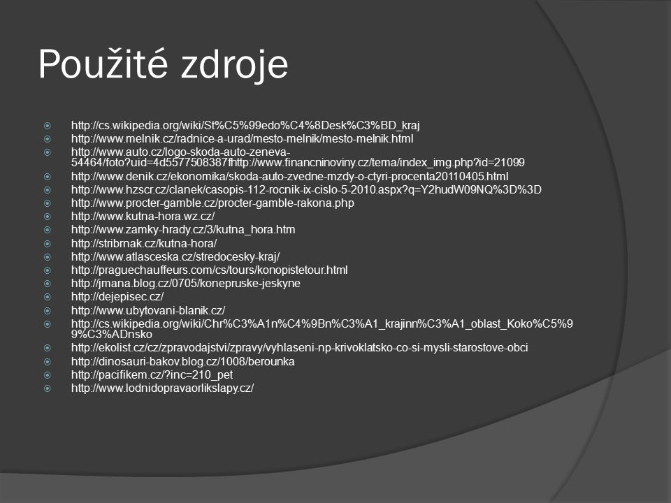 Použité zdroje http://cs.wikipedia.org/wiki/St%C5%99edo%C4%8Desk%C3%BD_kraj. http://www.melnik.cz/radnice-a-urad/mesto-melnik/mesto-melnik.html.