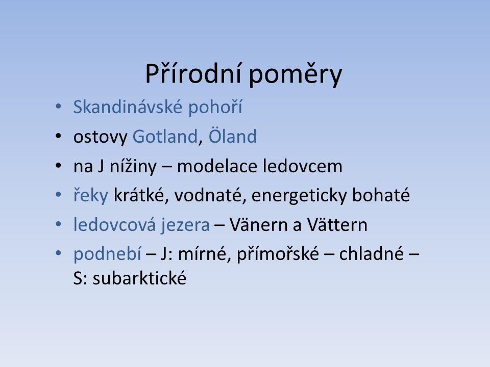 Přírodní poměry Skandinávské pohoří ostovy Gotland, Öland