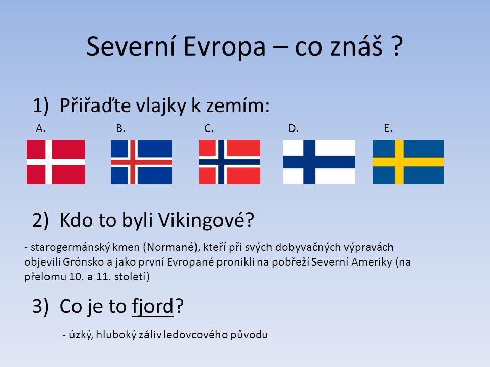 Severní Evropa – co znáš