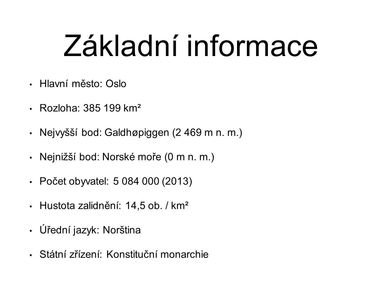 Základní informace Hlavní město: Oslo Rozloha: 385 199 km²