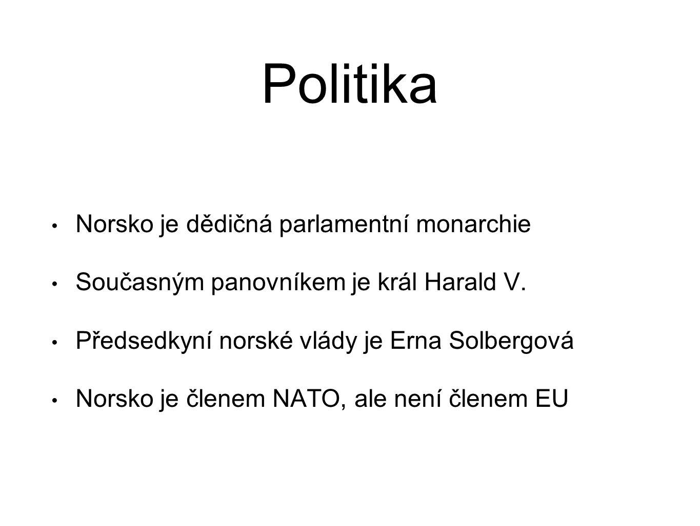 Politika Norsko je dědičná parlamentní monarchie