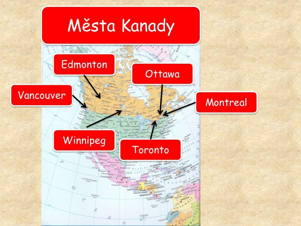 Města Kanady Edmonton Ottawa Vancouver Montreal Winnipeg Toronto