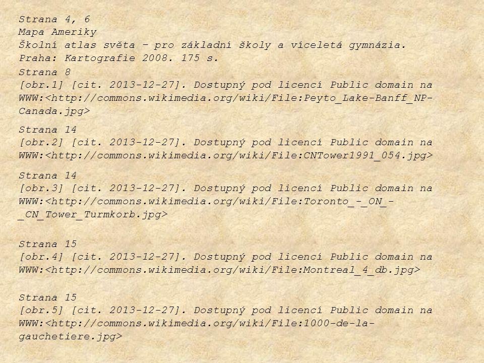 Strana 4, 6 Mapa Ameriky. Školní atlas světa – pro základní školy a víceletá gymnázia. Praha: Kartografie 2008. 175 s.