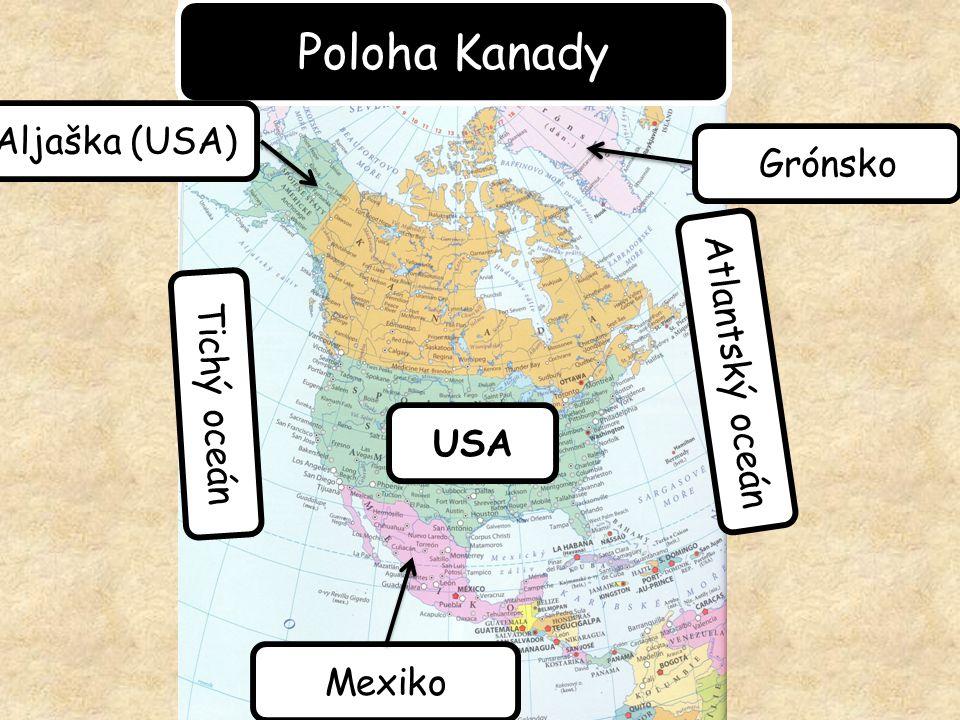 Poloha Kanady Aljaška (USA) Grónsko Atlantský oceán Tichý oceán USA