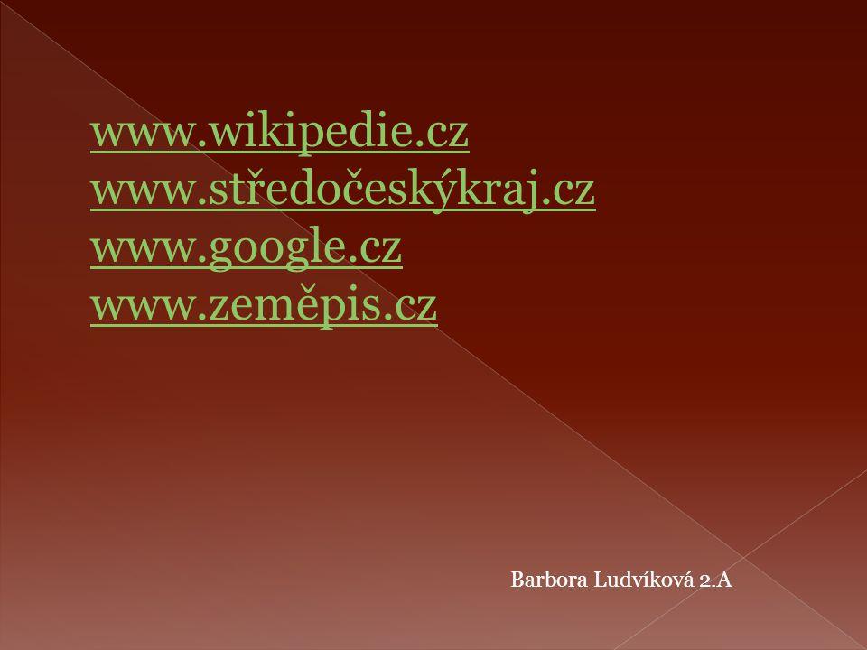 www.wikipedie.cz www.středočeskýkraj.cz www.google.cz www.zeměpis.cz