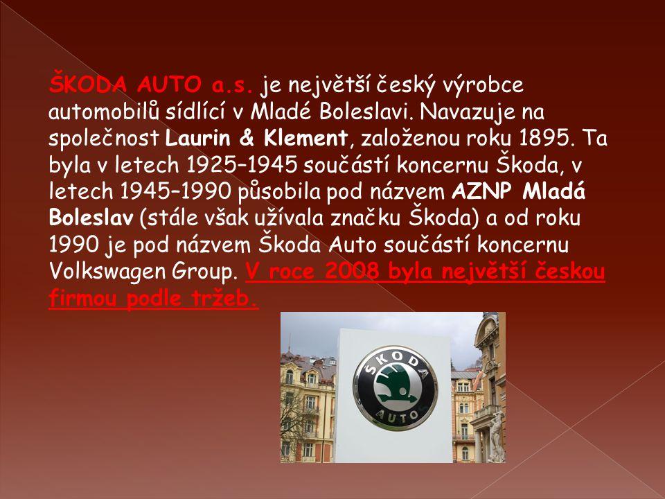 ŠKODA AUTO a.s. je největší český výrobce automobilů sídlící v Mladé Boleslavi.