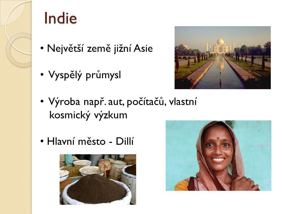 Indie Největší země jižní Asie Vyspělý průmysl