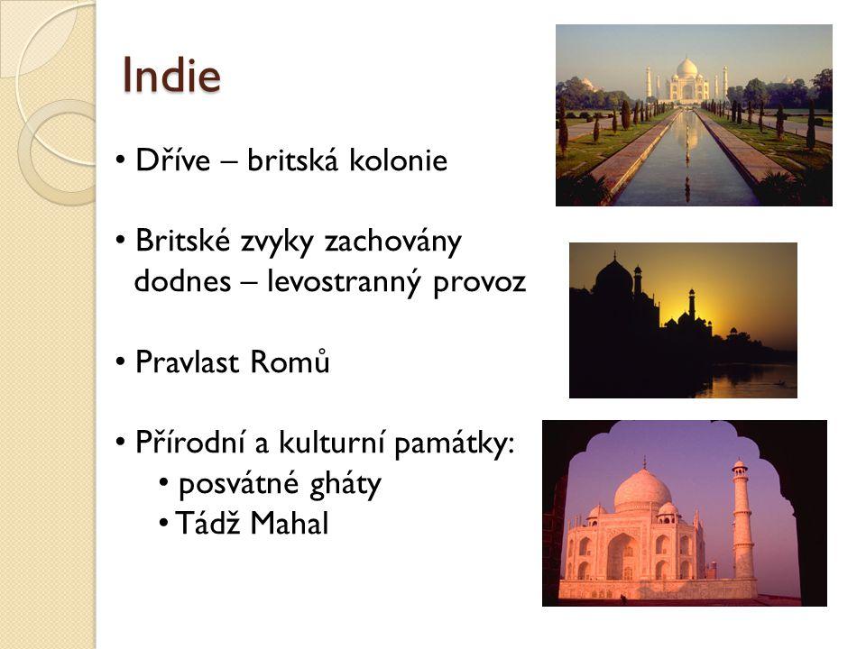 Indie Dříve – britská kolonie Britské zvyky zachovány