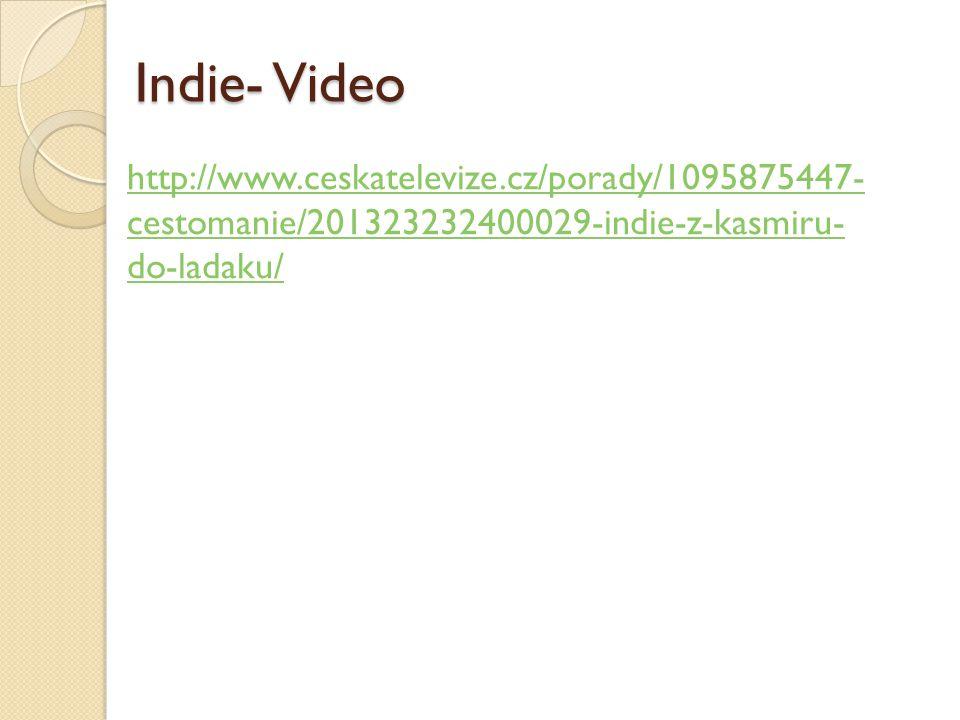 Indie- Video http://www.ceskatelevize.cz/porady/1095875447-cestomanie/201323232400029-indie-z-kasmiru-do-ladaku/