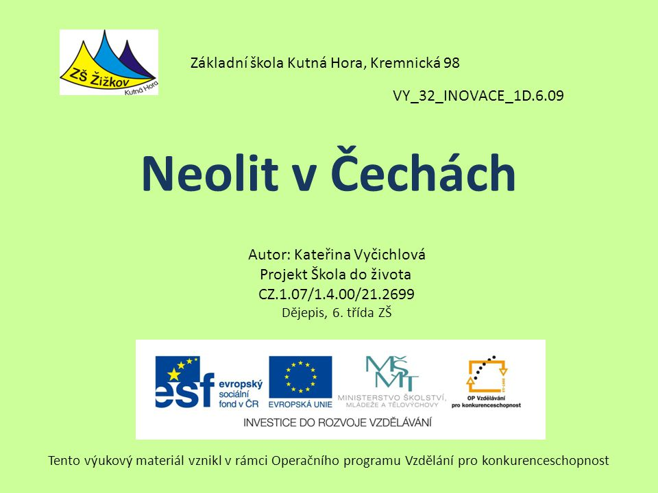 Neolit v Čechách Základní škola Kutná Hora, Kremnická 98