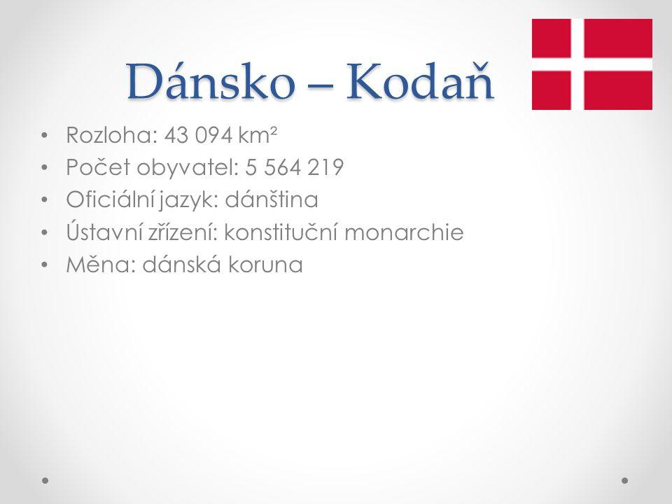 Dánsko – Kodaň Rozloha: 43 094 km² Počet obyvatel: 5 564 219