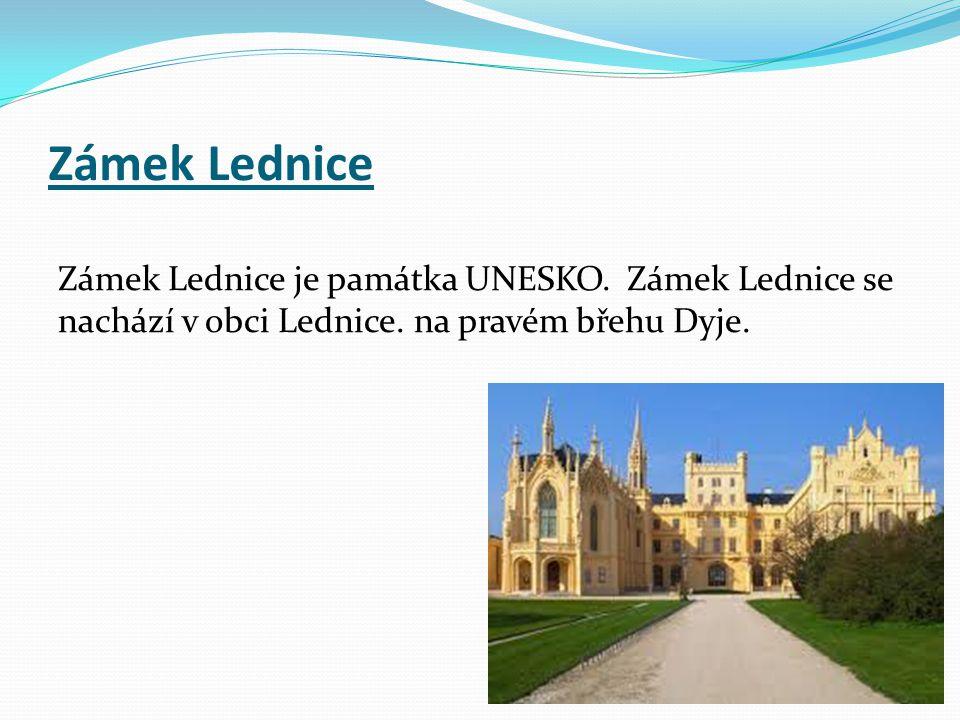 Zámek Lednice Zámek Lednice je památka UNESKO. Zámek Lednice se nachází v obci Lednice.