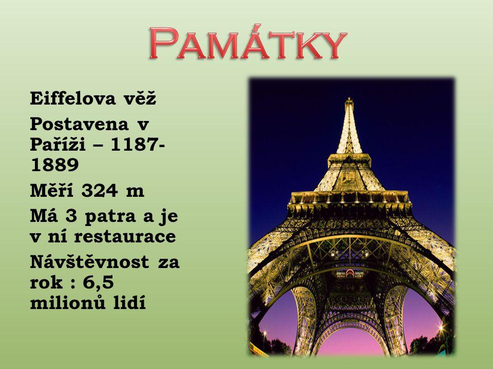 Památky Eiffelova věž Postavena v Paříži – 1187-1889 Měří 324 m Má 3 patra a je v ní restaurace Návštěvnost za rok : 6,5 milionů lidí