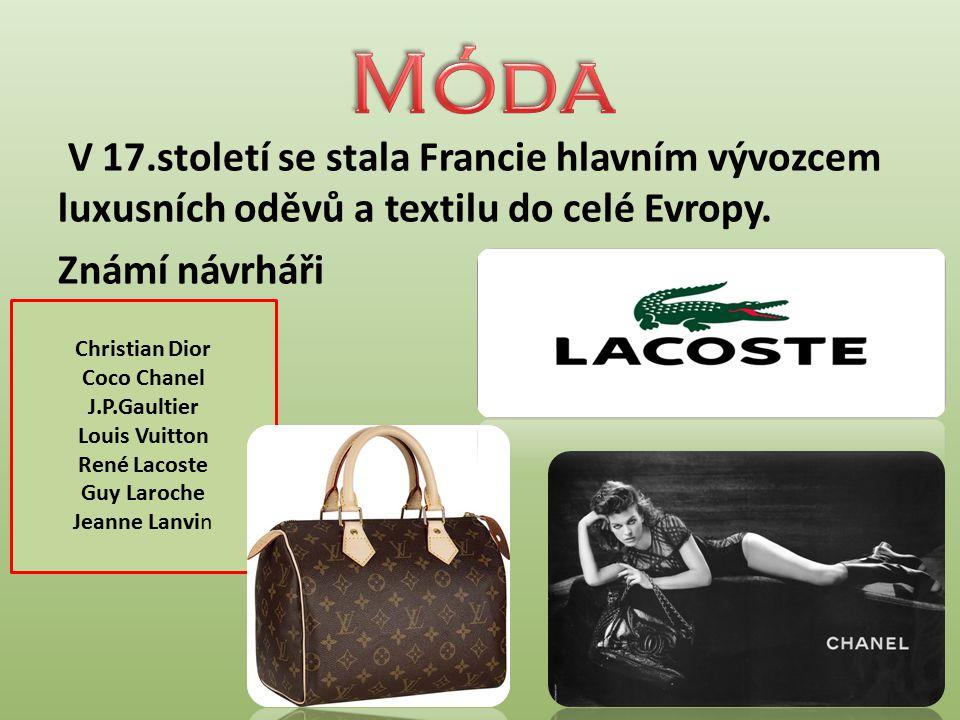 Móda V 17.století se stala Francie hlavním vývozcem luxusních oděvů a textilu do celé Evropy. Známí návrháři