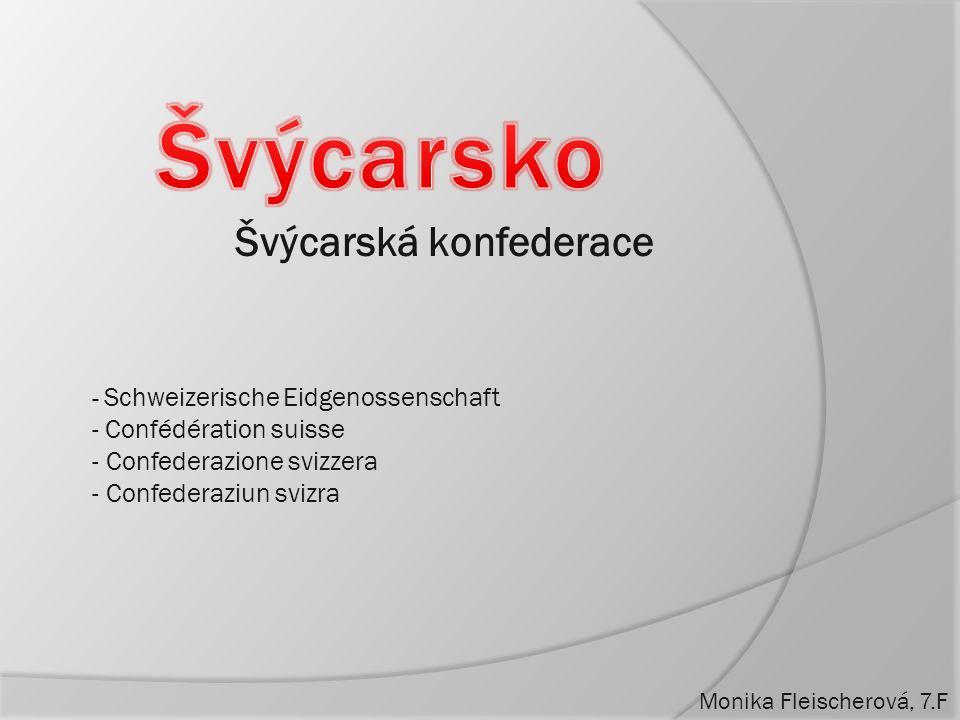 Švýcarsko Švýcarská konfederace - Confédération suisse