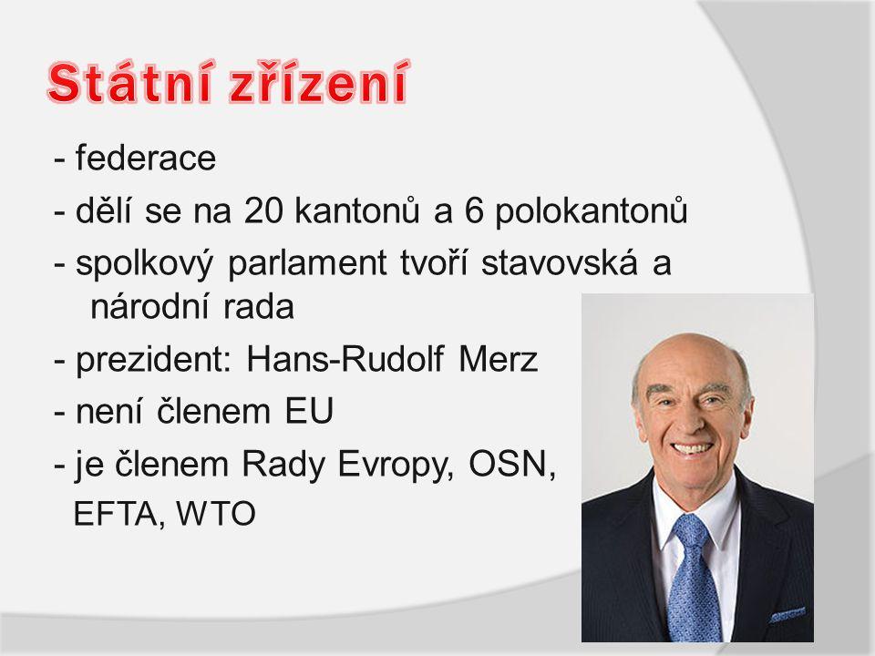 Státní zřízení - federace - dělí se na 20 kantonů a 6 polokantonů