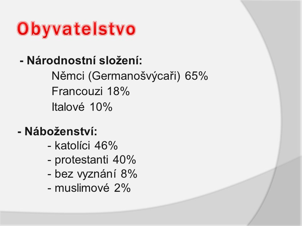 Obyvatelstvo - Národnostní složení: Němci (Germanošvýcaři) 65%