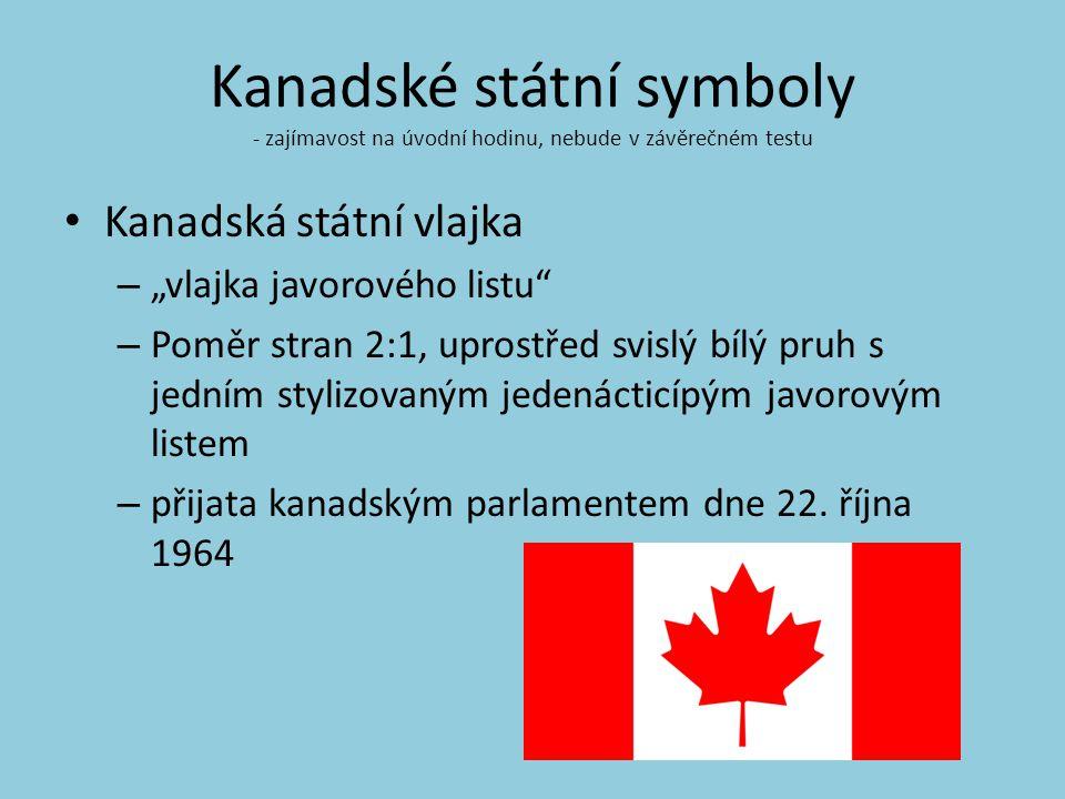Kanadské státní symboly - zajímavost na úvodní hodinu, nebude v závěrečném testu